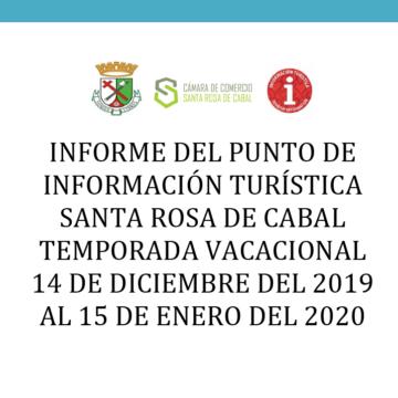 INFORME DEL PUNTO DE INFORMACIÓN TURÍSTICA SANTA ROSA DE CABAL TEMPORADA VACACIONAL 14 DE DICIEMBRE DEL 2019 AL 15 DE ENERO DEL 2020